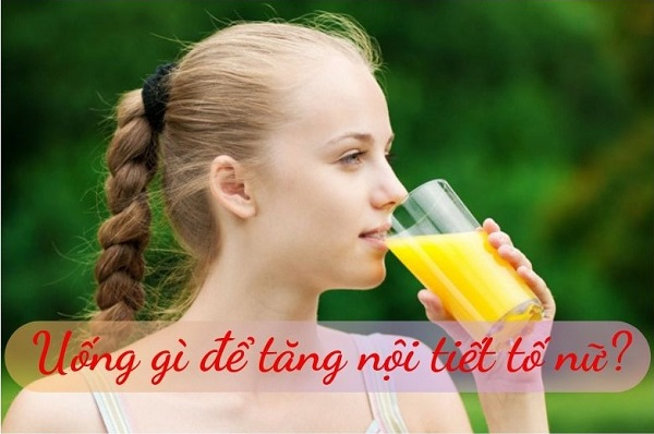 uống gì để tăng nội tiết tố nữ hiệu quả