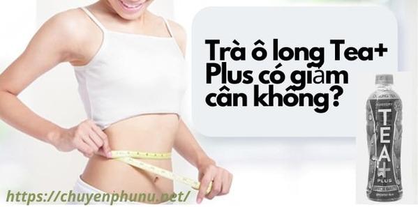 Uống trà Ô long Tea+ Plus có giảm cân không?